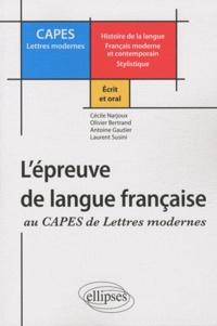 Cécile Narjoux - L'épreuve de langue française au CAPES de Lettres Modernes - Ecrit et oral.