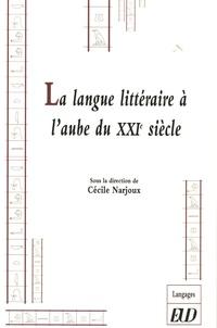 Cécile Narjoux - La langue littéraire à l'aube du XXIe siècle.
