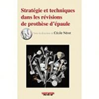 Cécile Nérot - Stratégies et techniques dans les révisions de prothèse d'épaule.