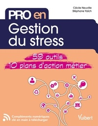 Cécile Neuville et Stéphane Yaïch - Gestion du stress - 59 outils métier - 10 plans d'action.