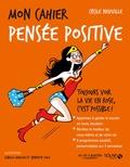 Cécile Neuville - Mon cahier pensée positive.
