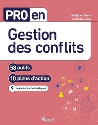 Cécile Neuville et Marjorie Danna - Pro en Gestion des conflits - 58 outils et 10 plans d'action.