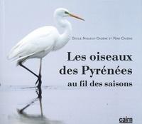 Cécile Niqueux-Cadène et Rémi Cadène - Les oiseaux des Pyrénées - Au fil des saisons.