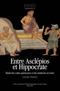 Cécile Nissen - Kernos Supplément 22 : Entre Asclépios et Hippocrate - Etude des cultes guérisseurs et des médecins en Carie.