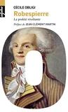 Cécile Obligi - Robespierre - La probité révoltante.