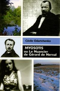 Cécile Odartchenko - Myosotis ou le nuancier de Gérard de Nerval.