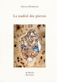 Cécile Oumhani - La nudité des pierres.