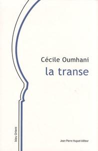Cécile Oumhani - La transe et autres nouvelles.