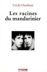 Cécile Oumhani - Les racines du mandarinier.