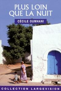 Cécile Oumhani - Plus loin que la nuit.