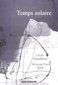 Cécile Oumhani - Temps solaire.