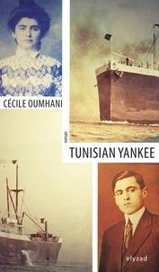 Cécile Oumhani - Tunisian Yankee.