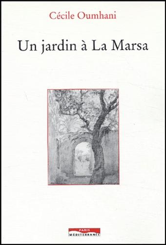 Cécile Oumhani - Un jardin à La Marsa.