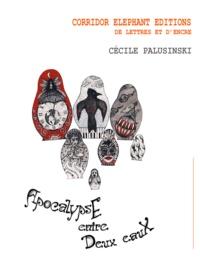 Cécile Palusinski - Apocalypse entre deux eaux - Nouvelles.