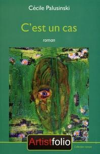 Cécile Palusinski - C'est un cas.
