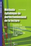 Cécile Patry-Morel - Méthode syllabique de perfectionnement de la lecture - Acquisition de la lecture courante, de la compréhension, du vocabulaire et de l'orthographe d'usage.