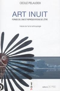Cécile Pelaudeix - Art inuit - Formes de l'âme et représentations de l'être, histoire de l'art et anthropologie.