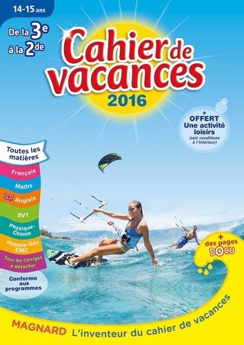 Cahier de vacances de la 3e à la 2de 14-15 ans  Edition 2016