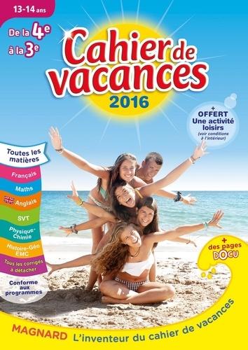 Cahier de vacances de la 4e a la 3e 13-14 ans  Edition 2016