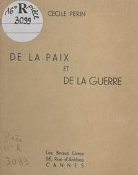 Cécile Périn - De la paix et de la guerre.