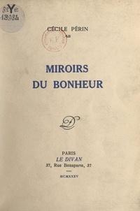 Cécile Périn - Miroirs du bonheur.