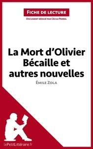 Cécile Perrel - lePetitLittéraire.fr  : La mort d'Olivier Bécaille et autres nouvelles de Zola (Fiche de lecture).