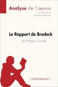 Cécile Perrel et  Florence Balthasar - Le Rapport de Brodeck de Philippe Claudel (Analyse de l'oeuvre) - Comprendre la littérature avec lePetitLittéraire.fr.