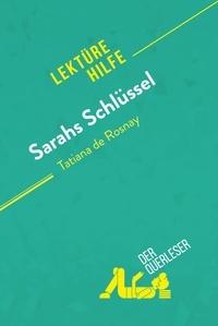 Cécile Perrel et  Florence Balthasar - Sarahs Schlüssel von Tatiana de Rosnay (Lektürehilfe) - Detaillierte Zusammenfassung, Personenanalyse und Interpretation.