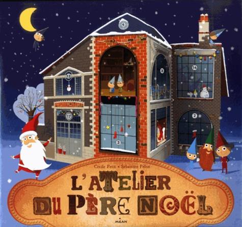 Cécile Petit et Sébastien Pelon - L'atelier du père Noël.