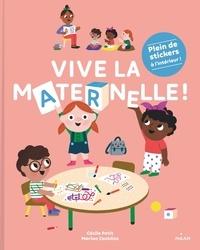 Cécile Petit et Marion Cocklico - Vive la maternelle! - Avec plein de stickers à l'intérieur !.