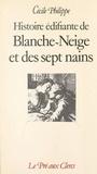 Cécile Philippe - Histoire édifiante de Blanche-Neige et des sept nains.
