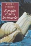 Cécile Philippe - Nouvelles histoires horizontales.