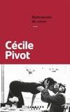 Cécile Pivot - Battements de coeur.