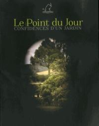 Cécile Plet et Sylvie Pons - Le Point du Jour - Confidences d'un jardin.