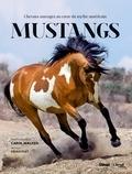 Cécile Plet et Carol Walker - Mustangs - Chevaux sauvages au coeur du mythe américain.