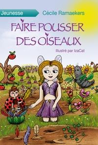 Cécile Ramaekers - Faire pousser des oiseaux.