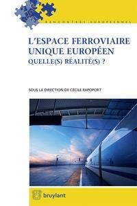 Cécile Rapoport - L'espace ferroviaire unique européen - Quelle(s) réalités ?.