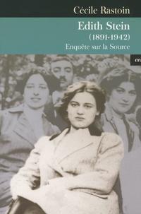 Cécile Rastoin - Edith Stein (1891-1942) - Enquête sur la source.