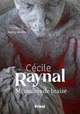 Cécile Raynal - Mémoires de braise.