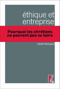 Cécile Renouard - Ethique et entreprise - Pourquoi les chrétiens ne peuvent pas se taire.
