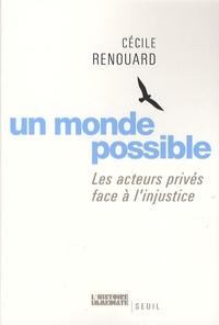 Cécile Renouard - Un monde possible - Les acteurs privés face à l'injustice.