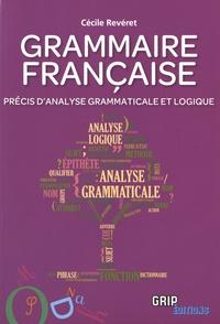 Cécile Revéret - Grammaire française - Précis d'analyse grammaticale et logique.