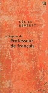 Cécile Revéret - La sagesse du professeur de français.