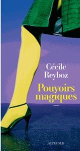 Cécile Reyboz - Pouvoirs magiques.