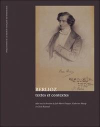 Cécile Reynaud et Joël-Marie Fauquet - Berlioz, textes et contextes.