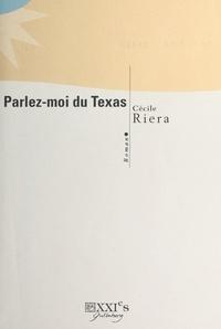 Cécile Riéra - Parlez-moi du Texas.