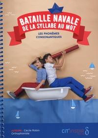 Cécile Robin - Bataille navale de la syllabe au mot - Les phonèmes consonantiques. Pack en 2 volumes.