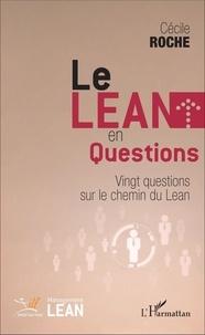Cécile Roche - Le Lean en questions - Vingt questions sur le chemin du Lean.