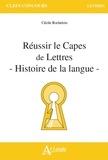 Cécile Rochelois - Réussir le Capes de lettres - Histoire de la langue.