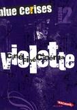 Cécile Roumiguière - Blue cerises  : Violette : Ciné ciné cinéma.